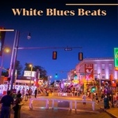 White Blues Beats by Various Artists