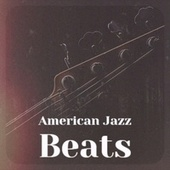 American Jazz Beats by Various Artists