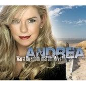 Warst Du schon mal am Meer? by Andrea
