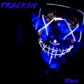 Trackin von 2Face