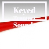 Keyed Trumpet Sounds von Various Artists