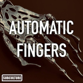 Automatic Fingers by Subculture