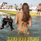 Smoke This Joint (Sandbar Remix) by Sunny Ledfurd