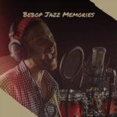 Bebop Jazz Memories von Various Artists