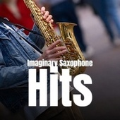 Imaginary Saxophone Hits fra Various Artists