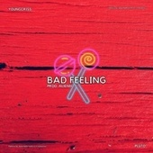 Bad Feeling by Pluto