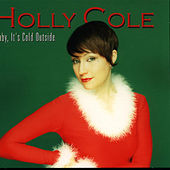 Baby, It´s Cold Outside di Holly Cole