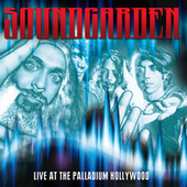 Live At The Palladium Hollywood, Ca, 1991 & 1992 (Remastered) by Soundgarden