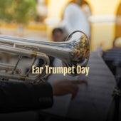 Ear Trumpet Day de Various Artists