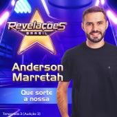 Que sorte a nossa (Revelações Brasil – Temporada 3, Audição 3) de Anderson Marretah
