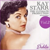 Oldies Selection: The Ultimate Production (2019 Remastered), Vol. 2 by Kay Starr
