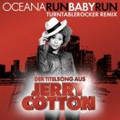 Run Baby Run Jerry Cotton Theme von Oceana