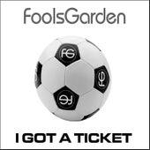 I Got A Ticket von Fools Garden