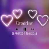 Crazier by Jefferson Tabisola