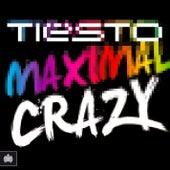 Maximal Crazy von Tiësto