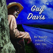 Be Ready When I Call You by Guy Davis