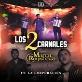 Los 2 Carnales  (feat. La Corporacion) by Grupo Marca Registrada