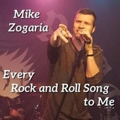 Every Rock and Roll Song to Me by Mike Zogaria