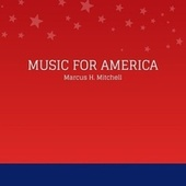 Music for America di Marcus H. Mitchell