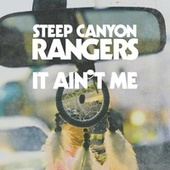 It Ain't Me by Steep Canyon Rangers