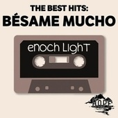 The Best Hits: Bésame Mucho de Enoch Light
