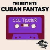 The Best Hits: Cuban Fantasy von Cal Tjader