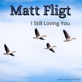 I Still Loving You von Matt Flight