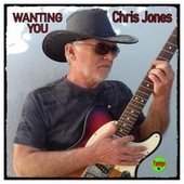 Wanting You by Chris Jones