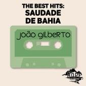The Best Hits: Saudade De Bahia de João Gilberto