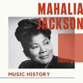 Mahalia Jackson - Music History by Mahalia Jackson