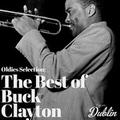 Oldies Selection: The Best of Buck Clayton by Buck Clayton