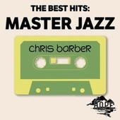The Best Hits: Master Jazz von Chris Barber