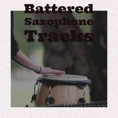 Battered Saxophone Tracks de Various Artists