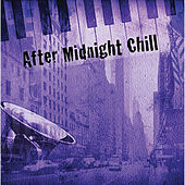 Midnight Chill by Various Artists