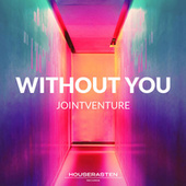 Without You von Joint Venture