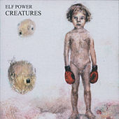 Creatures by Elf Power
