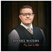 My God Is Able de Daniel Waters