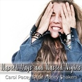 Wasted Days and Wasted Nights by Carol Pacey and the Honey Shakers