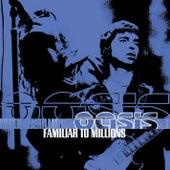 Familiar To Millions von Oasis