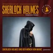 Sherlock Holmes und der Mönch von Mainz (Ungekürzt) von Sir Arthur Conan Doyle