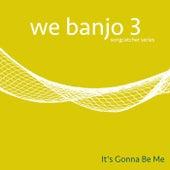 It's Gonna Be Me de We Banjo 3