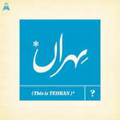 This Is Tehran? by Various Artists