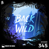 345 - Monstercat: Back to the Wild (Earth Day Special) by Monstercat Call of the Wild