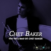 The Very Best Of: Chet Baker von Chet Baker