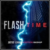 At the Speed of Force - Flash Theme (Justice League) X Time (Inception) (Epic Mashup) de L'orchestra Cinematique