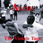 The Violate Tape von Alchi