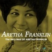 The Very Best Of: Aretha Franklin by Aretha Franklin