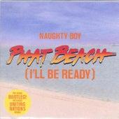 Phat Beach (I'll Be Ready) von Naughty Boy