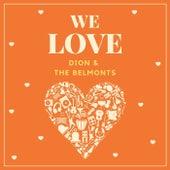 We Love Dion & the Belmonts de Dion
