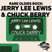 Rare Oldies Rock: Jerry Lee Lewis & Chuck Berry van Jerry Lee Lewis